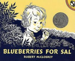 Blueberries for Sal by Robert McClosky