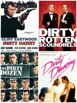 Dirty Harry, Dirty Rotten Scounfrels, The Dirty Dozen, Dirty Dancing (DVDS)