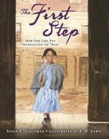 The First Step : How One Girl Put Segregation on Trial by Susan E. Goodman