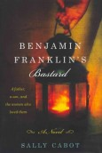 Benjamin Franklin's Bastard by Sally Cabot