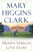 Mount Vernon Love Story by Mary Higgins Clark