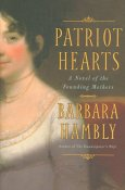 Patriot Hearts: A Novel of the Founding Mothers by Barbara Hambly