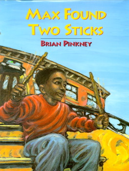 Max Found Two Sticks, by Brian Pinkney